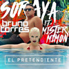 Soraya Arnelas Ft. Mister Mimon - El Pretendiente (Bruno Torres Remix)