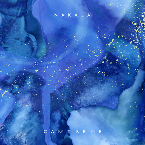 Nakala ~ Can't Be Me