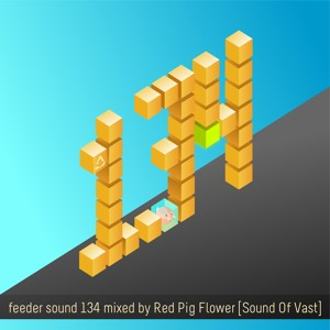 feeder sound 134 mixed by Red Pig Flower [Sound Of Vast]
