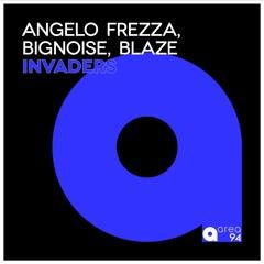 Angelo Frezza, BigNoise, Blaze - Invaders