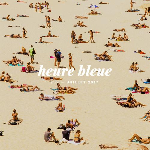 Heure Bleue Mixtape by Chuule - Été 2017