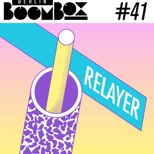 Berlin Boombox Mixtape #41 - Relayer