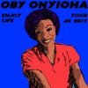 Oby Onyioha - Enjoy Your Life (JH Edit)