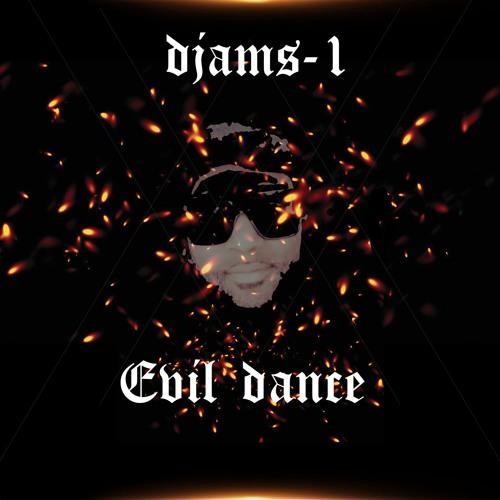 EVIL DANCE BY DJAMS-1