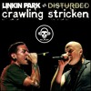 Crawling Stricken (Linkin Park VS Disturbed)