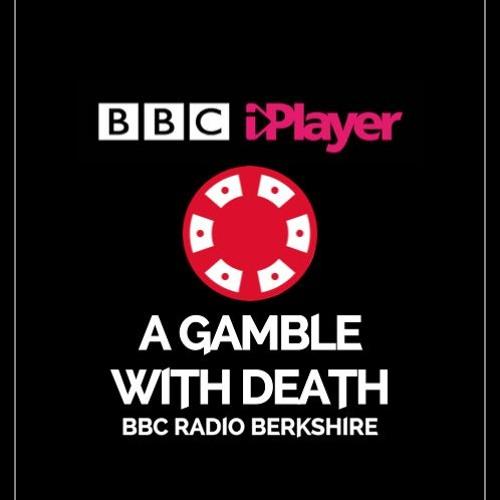 BBC Radio Berkshire Interview (21/07/17) - A Gamble With Death