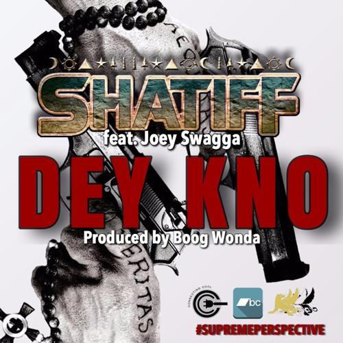 SHATiFF - DEY KNO