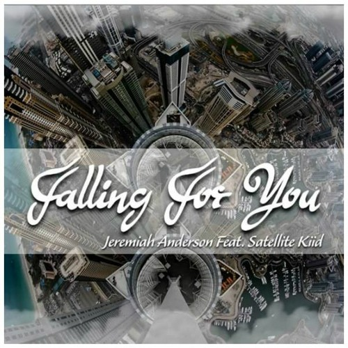 Jeremiah Anderson - Fallin For You ft. Satellite Kiid