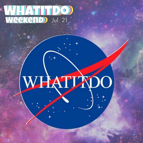 WhatItDo Weekend 7/21
