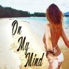On My Mind Mix