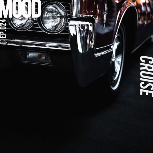 MOOD - EP:024 [ C R U I S E ]