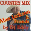 Country Music Mix ( Alan Jackson & Friends ) by DJ Eddy