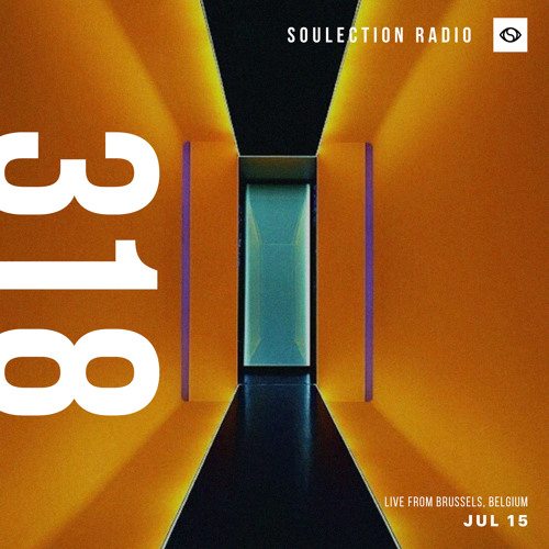 Soulection Radio Show #318 (Live from Brussels, Belgium)