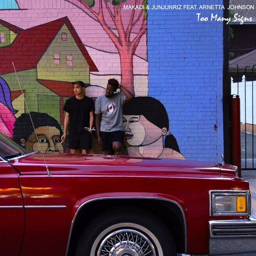 Too Many Signs feat. Arnetta Johnson (Prod. by JunJunRiz)