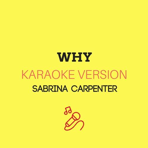 Sabrina Carpenter - Why (Karaoke Version)