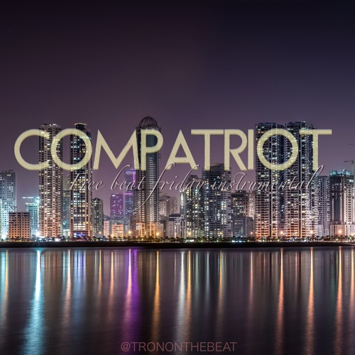 @trononthebeat Compatriot (FREE BEAT FRIDAY DOWNLOADABLE INSTRUMENTAL)