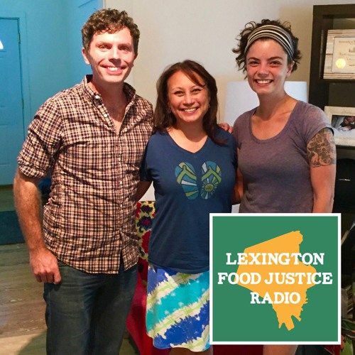 Food Justice Radio: Episode 13 w/ Leandra Forman and Jimmy Early of FoodChain