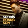 Xin Đung Im Lang - Soobin Hoang Son