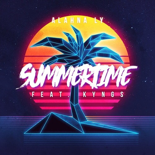 Alahna Ly - Summertime (Feat. KYNGS)