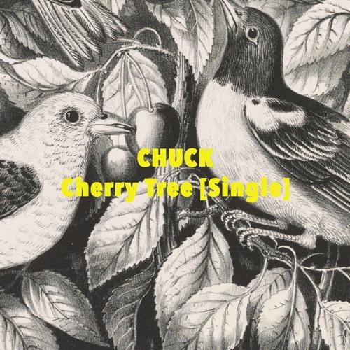 CHUCK - Cherry Tree