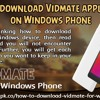 How To Download Vidmate Application On Windows Phone?
