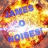 James o noises
