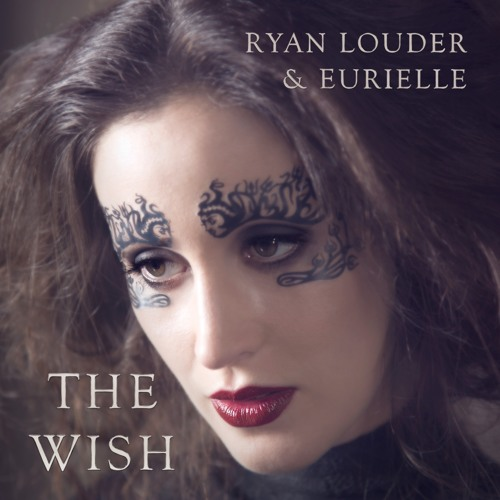 Eurielle & Ryan Louder - The Wish (Preview)