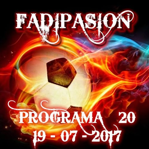 Programa Nº 20 - 2017 - Fadipasion Radio (Nº35)