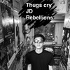 Thugs Cry JD Rebellions.mp3