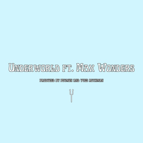 underworld ft. max wonders [snippet]