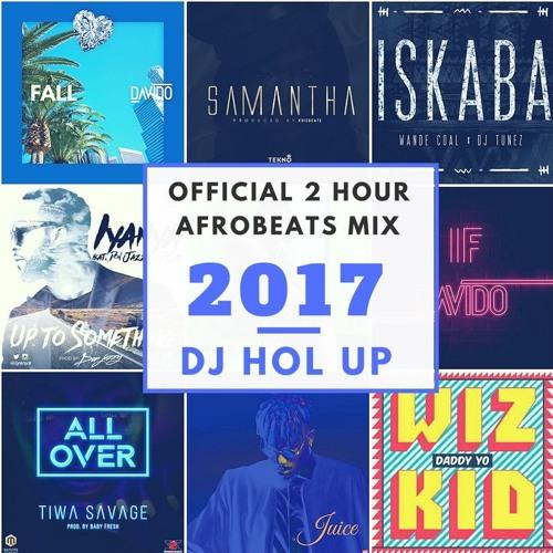 Official Afrobeats Mix 2017 - 2018 (2Hrs) ft Tekno Runtown Davido Fall Wizkid Wande Coal Iskaba