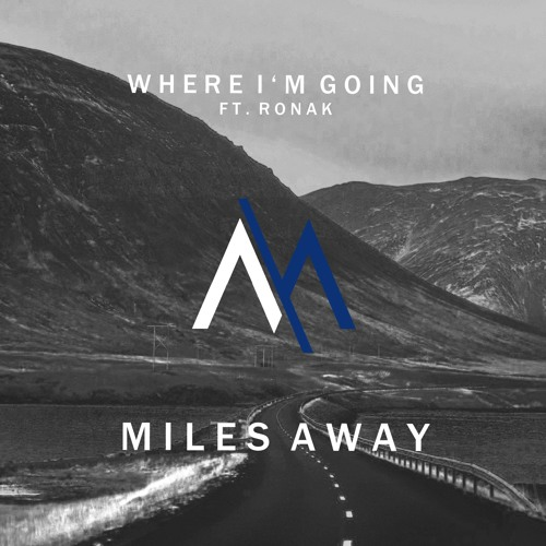 Miles Away - Where I'm Going