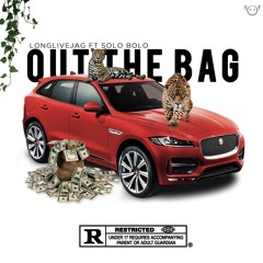 Out The Bag Feat. Solo Bolo
