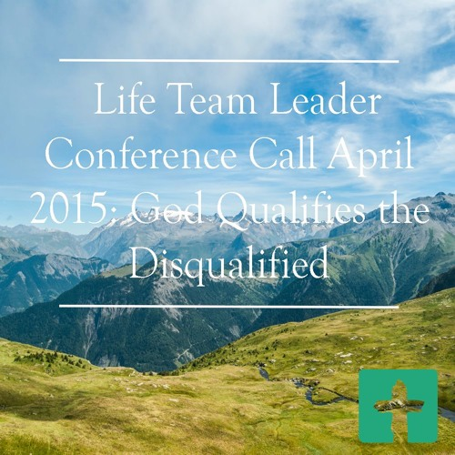 God Qualifies the Disqualified