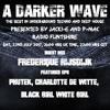 #127 A Darker Wave 22-07-2017 (guest mix Frederique Rijsdijk, EPs Phutek, Charlotte de Witte, BGWG)