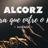 Para que entre o Rei - Morada - Alcorz Remix