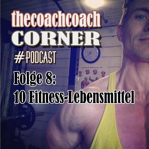 Folge 8: 10 Fitness-Lebensmittel
