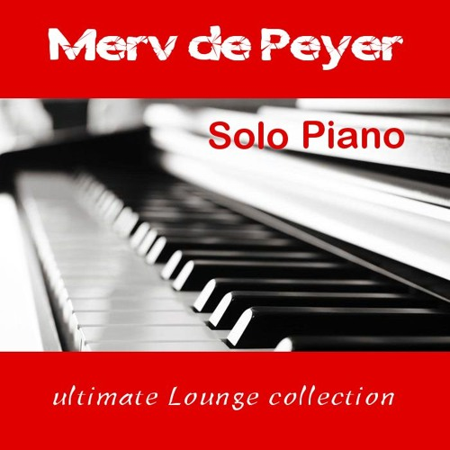 Merv de Peyer - Solo Jazz Piano - Cool Lounge Collection