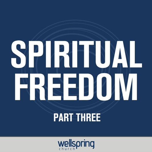 Spiritual Freedom, Part Three