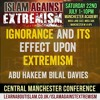 05 - Ignorance and its Effect upon Terrorism - Abu Hakeem | Manchester