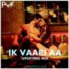 IK VAARI AA (UPLIFTING MIX) - AYK