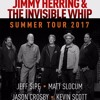 Jimmy Herring And The Invisible Whip - WorkPlay - Jul 22 2017