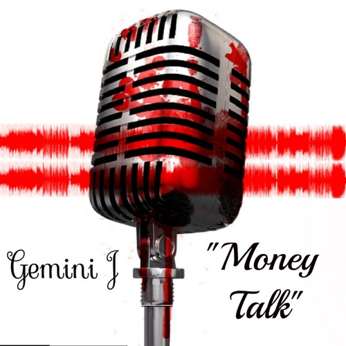 """Money Talk"" - Gemini J"
