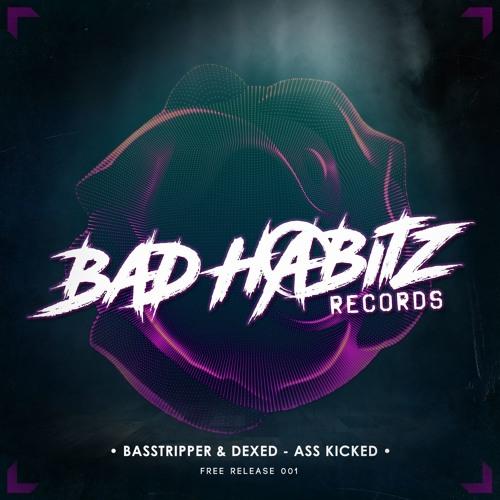 Basstripper & Dexed - Ass Kicked (Free Download)