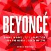 BEYONCÉ   Drunk in Love vs 7/11 vs Partition vs Run the World vs Crazy in Love   Remix Mashup