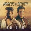 Marcos e Belutti - Eu Era (( FUN.MIX ))