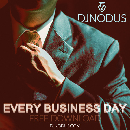 Djnodus- Every Business Day