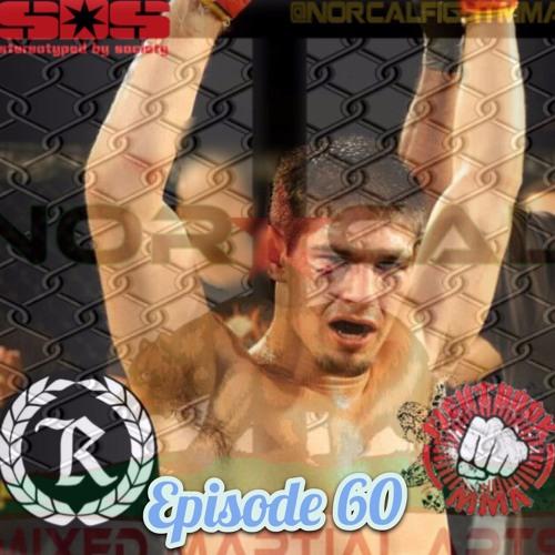 Episode 60: @norcalfightmma Podcast Featuring Josh Paiva