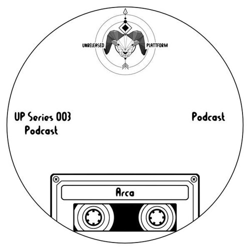 UP Series Podcast 003 - Arca (DE) April 2017