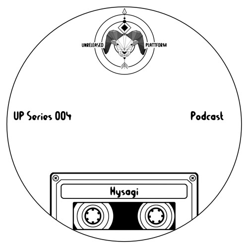 UP Series Podcast 004 - Hysagi (RO) July 2017